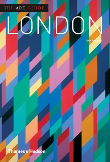 The Art Guide: London book by Sam Phillips – arts journalist, writer, editor